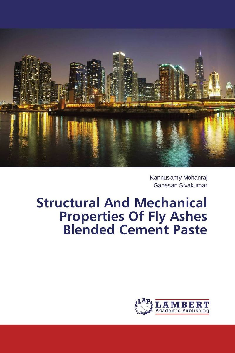 Structural And Mechanical Properties Of Fly Ashes Blended Cement Paste