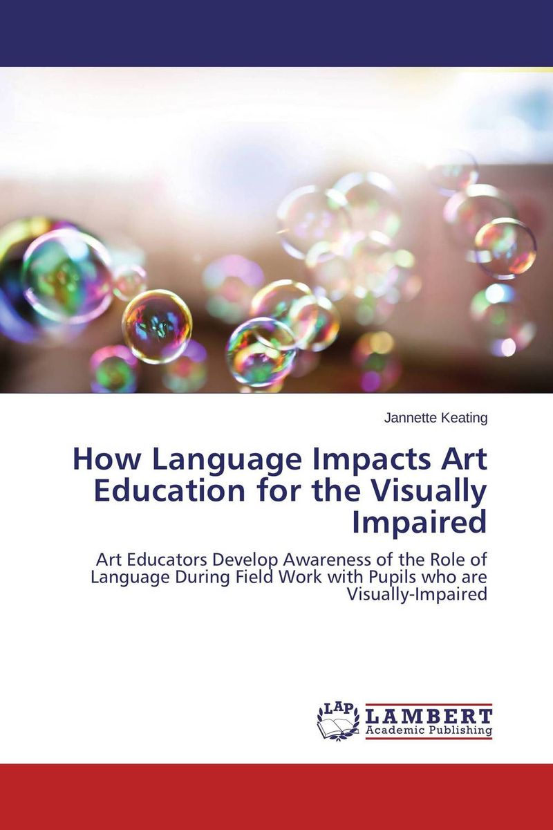 How Language Impacts Art Education for the Visually Impaired achieving the goals of art learning through sandwich nce programme