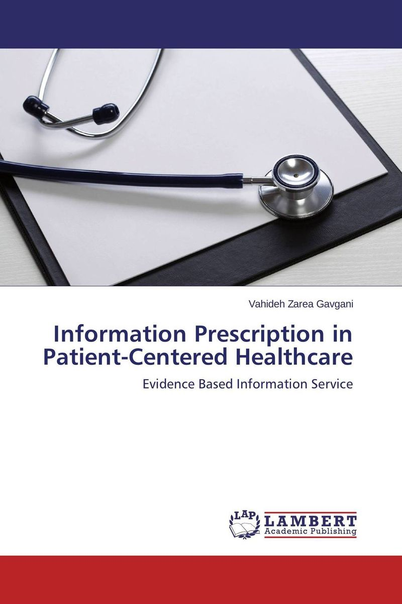 Information Prescription in Patient-Centered Healthcare the role of evaluation as a mechanism for advancing principal practice