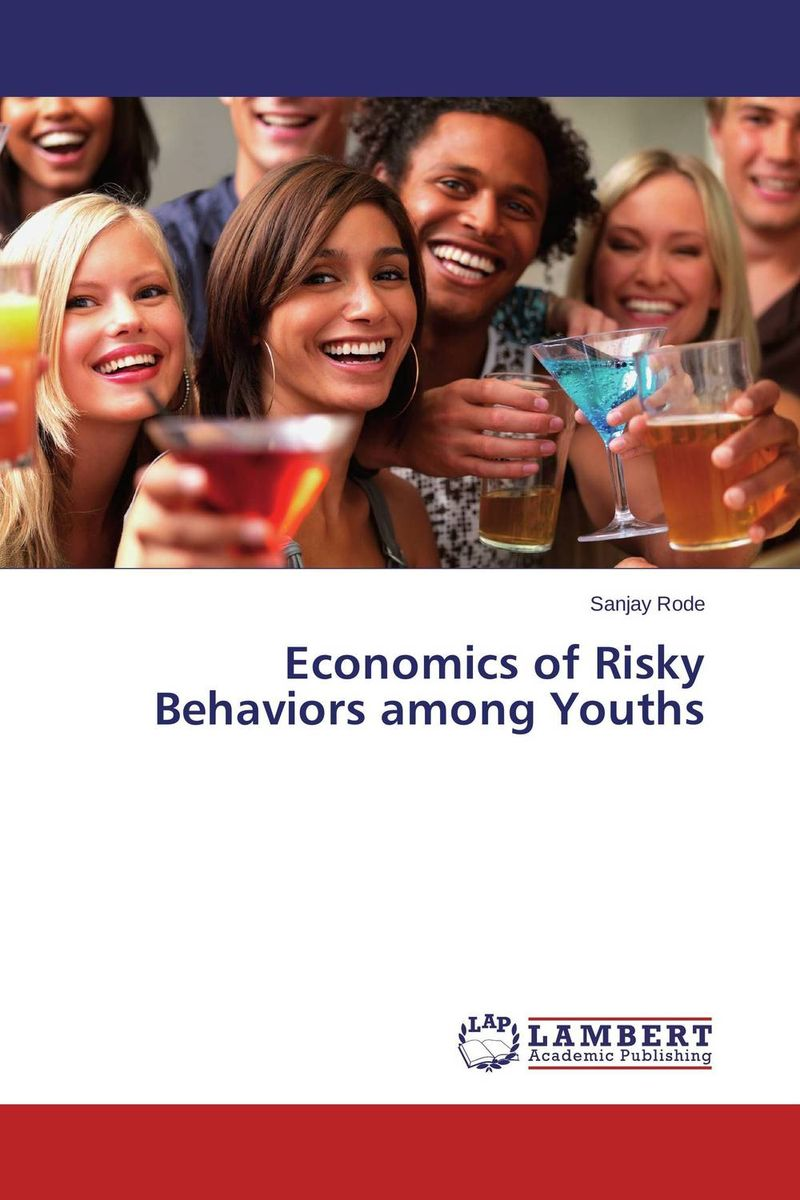 Economics of Risky Behaviors among Youths akine eshete assessment of risky sexual behavior and parental communication