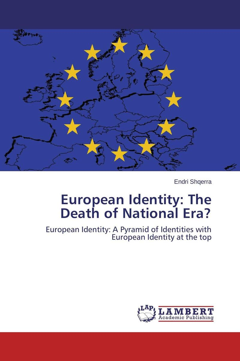 European Identity: The Death of National Era? the identity of the i of the confessions of jeremiah