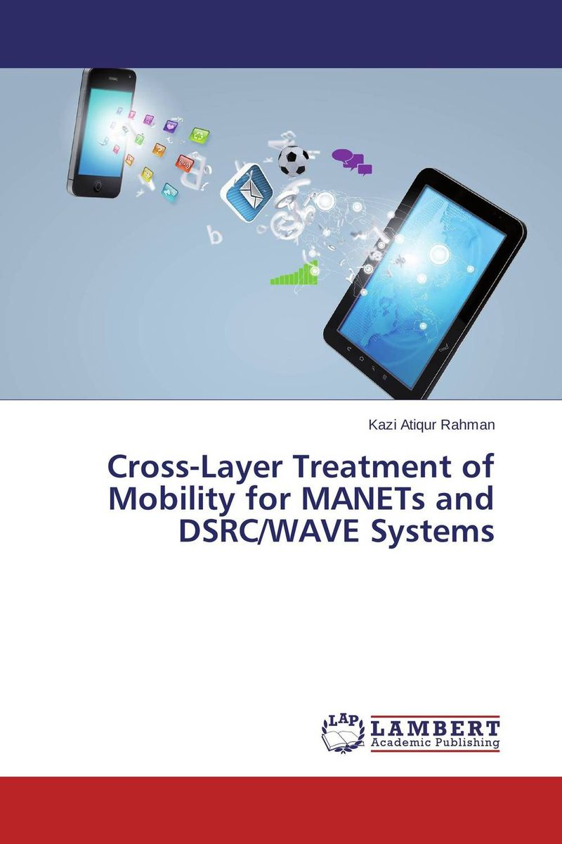 Cross-Layer Treatment of Mobility for MANETs and DSRC/WAVE Systems
