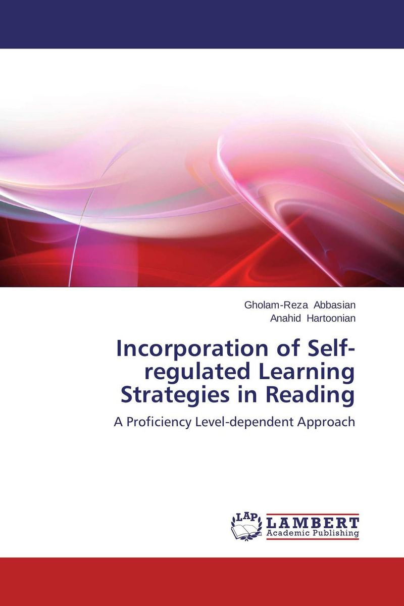 Incorporation of Self-regulated Learning Strategies in Reading cassandra c green the effectiveness of a first year learning strategies seminar