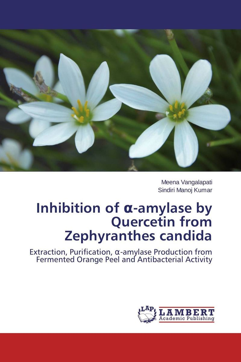 Inhibition of ?-amylase by Quercetin from Zephyranthes candida phytochemical study of bioactive flavonoids of some leguminosae plants