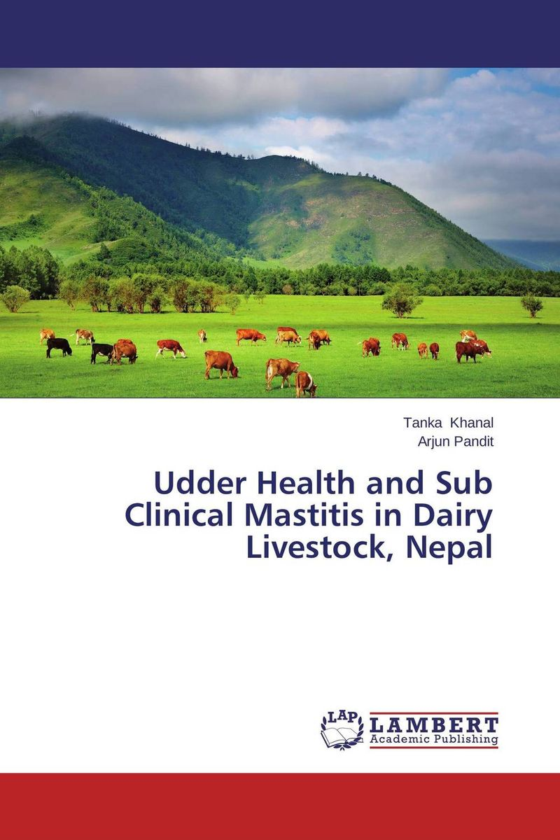 Udder Health and Sub Clinical Mastitis in Dairy Livestock, Nepal цена