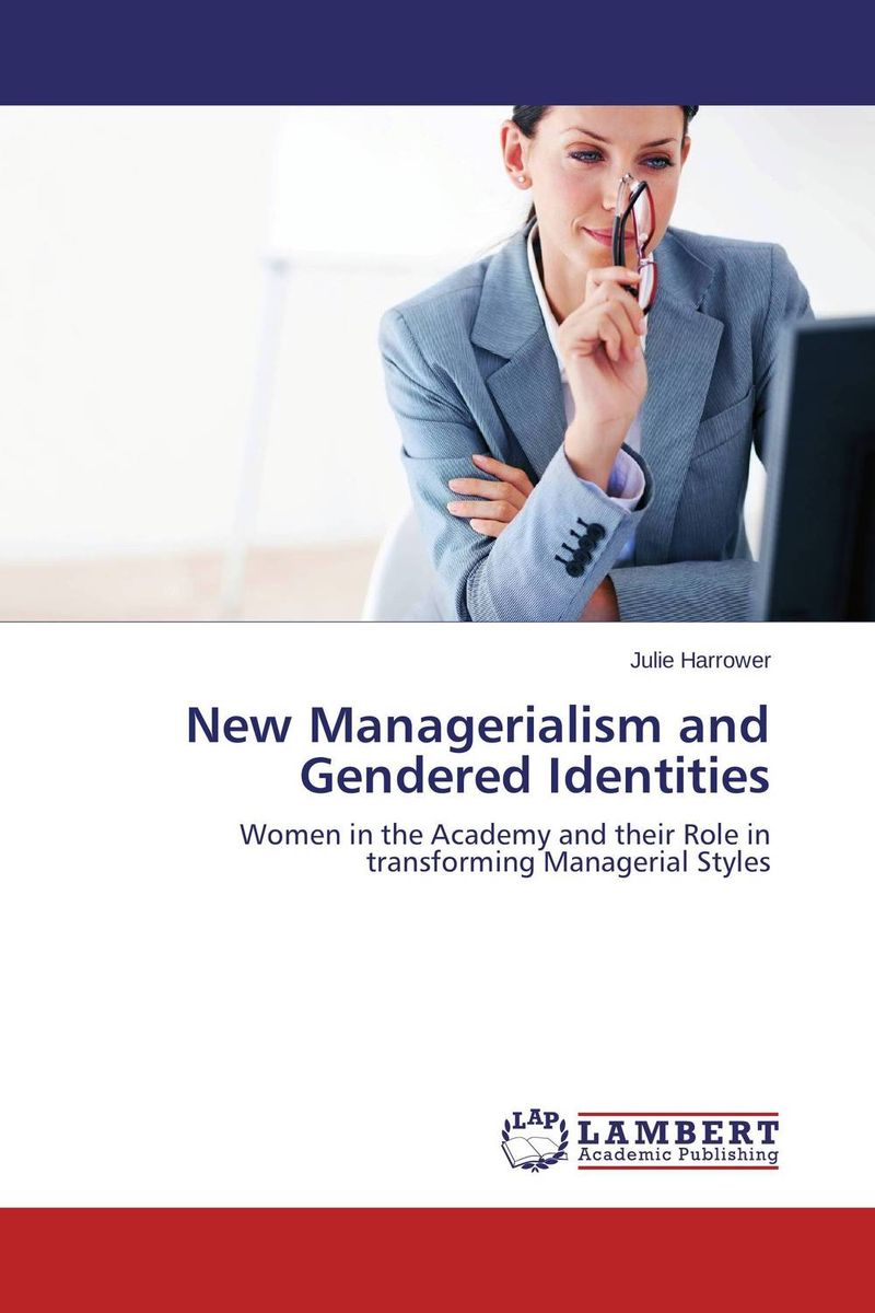 New Managerialism and Gendered Identities new managerialism and gendered identities