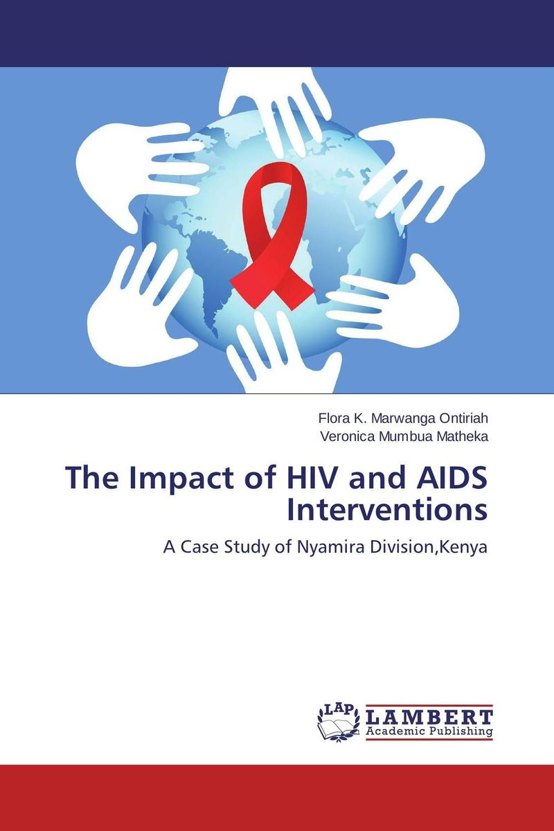 The Impact of HIV and AIDS Interventions an overview on hiv aids