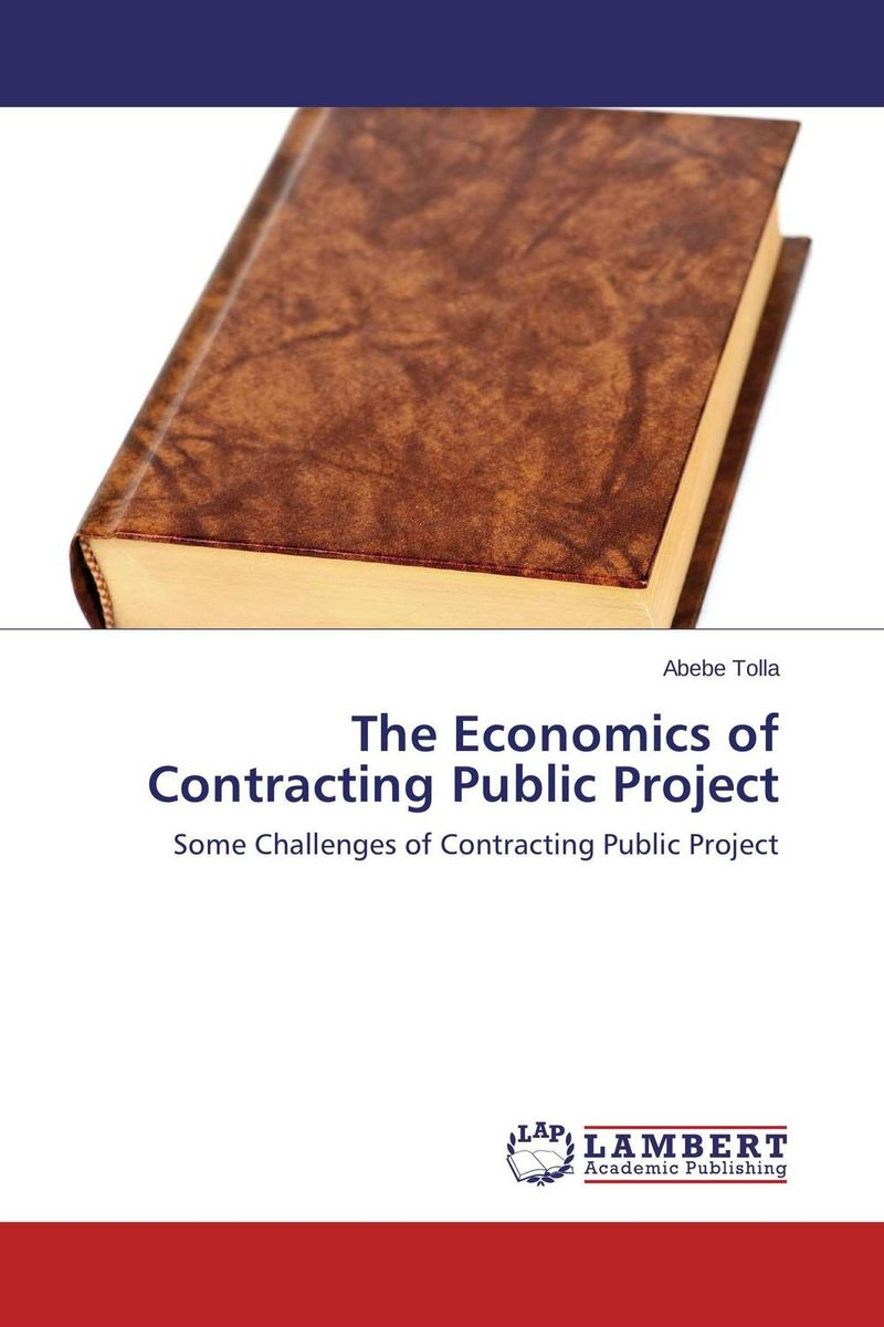 The Economics of Contracting Public Project the economics of globalization policy perspectives from public economics