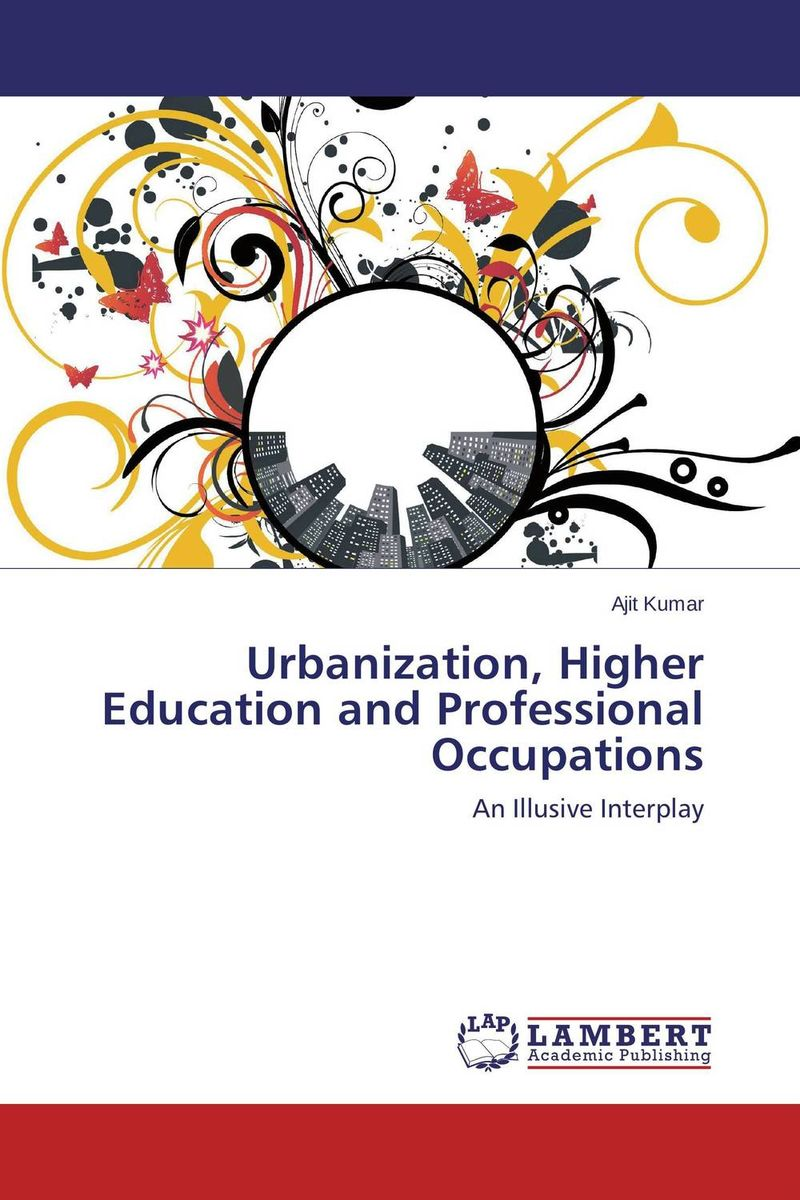 Urbanization, Higher Education and Professional Occupations livability and urbanization