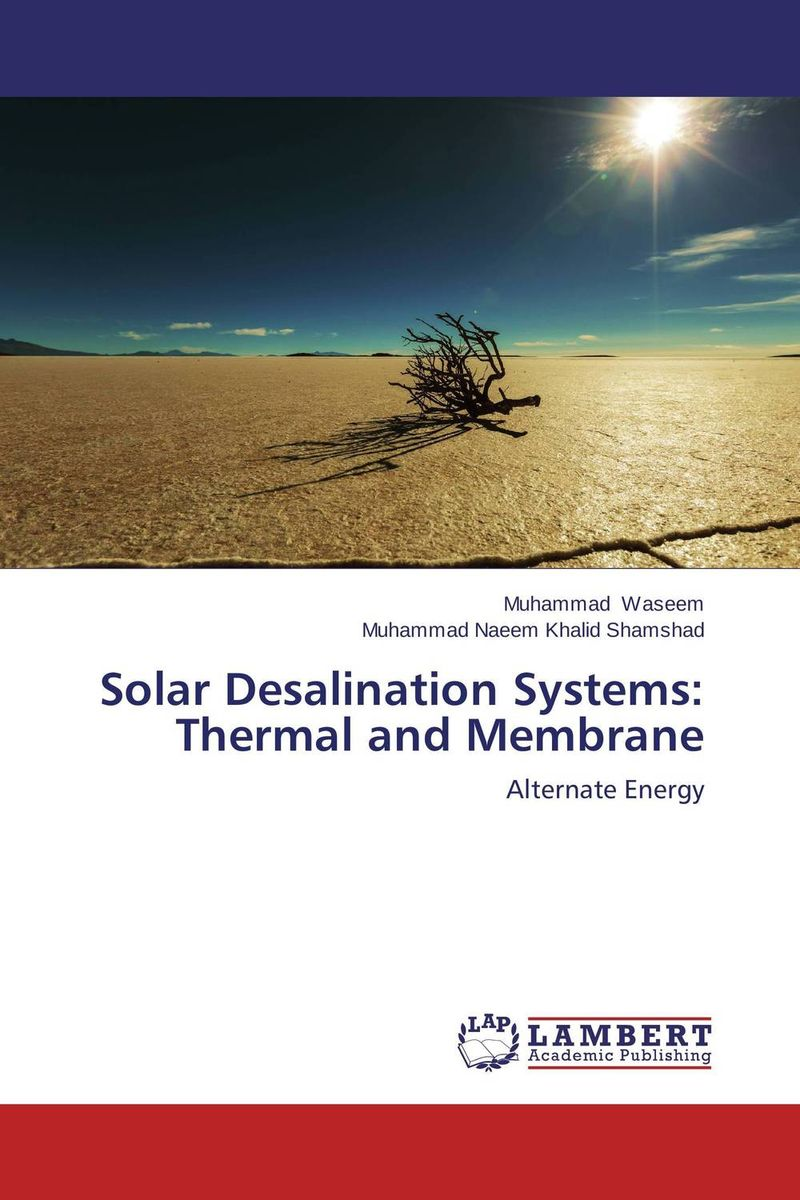 Solar Desalination Systems: Thermal and Membrane lacalle daniel the energy world is flat