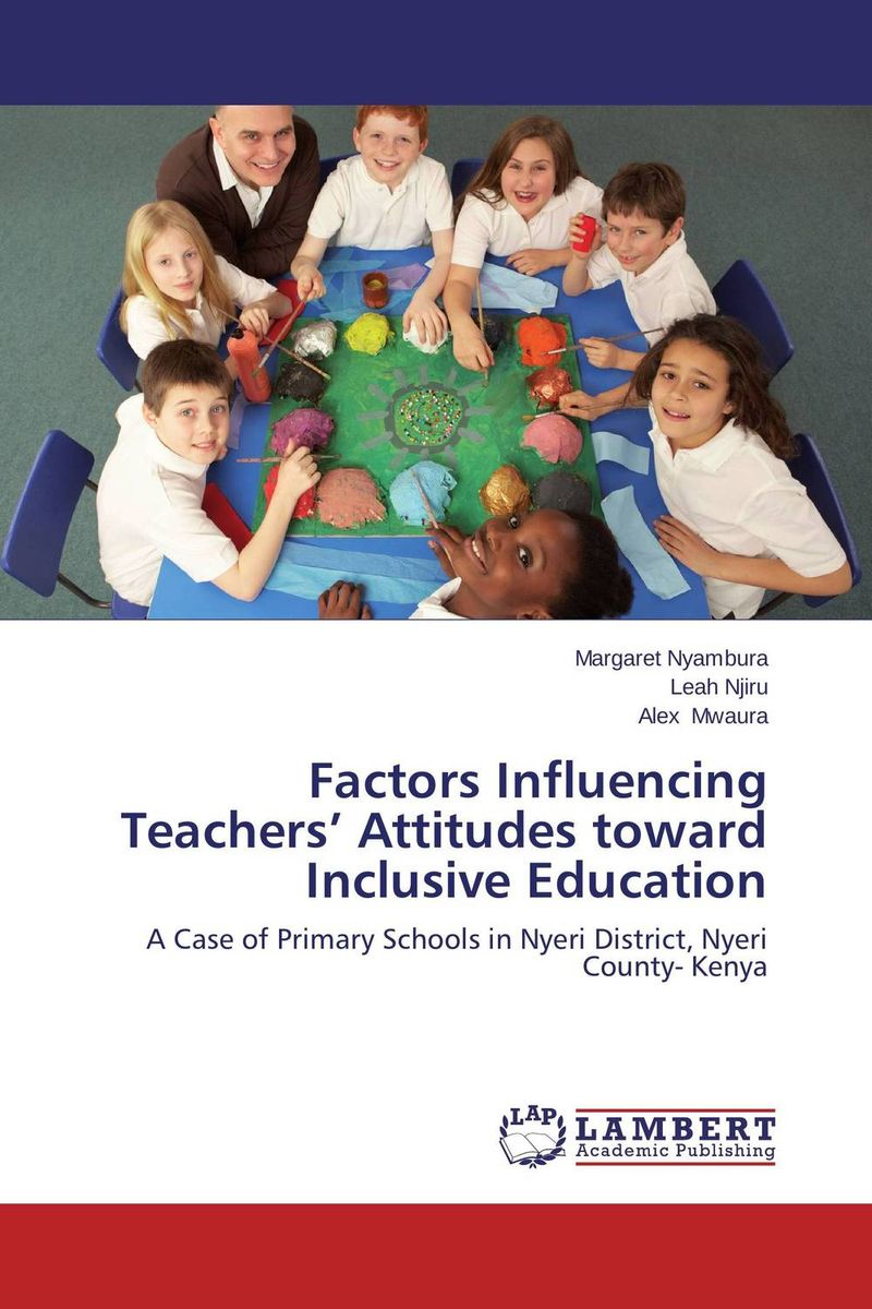 Factors Influencing Teachers' Attitudes toward Inclusive Education administrative factors influencing funds use in primary education