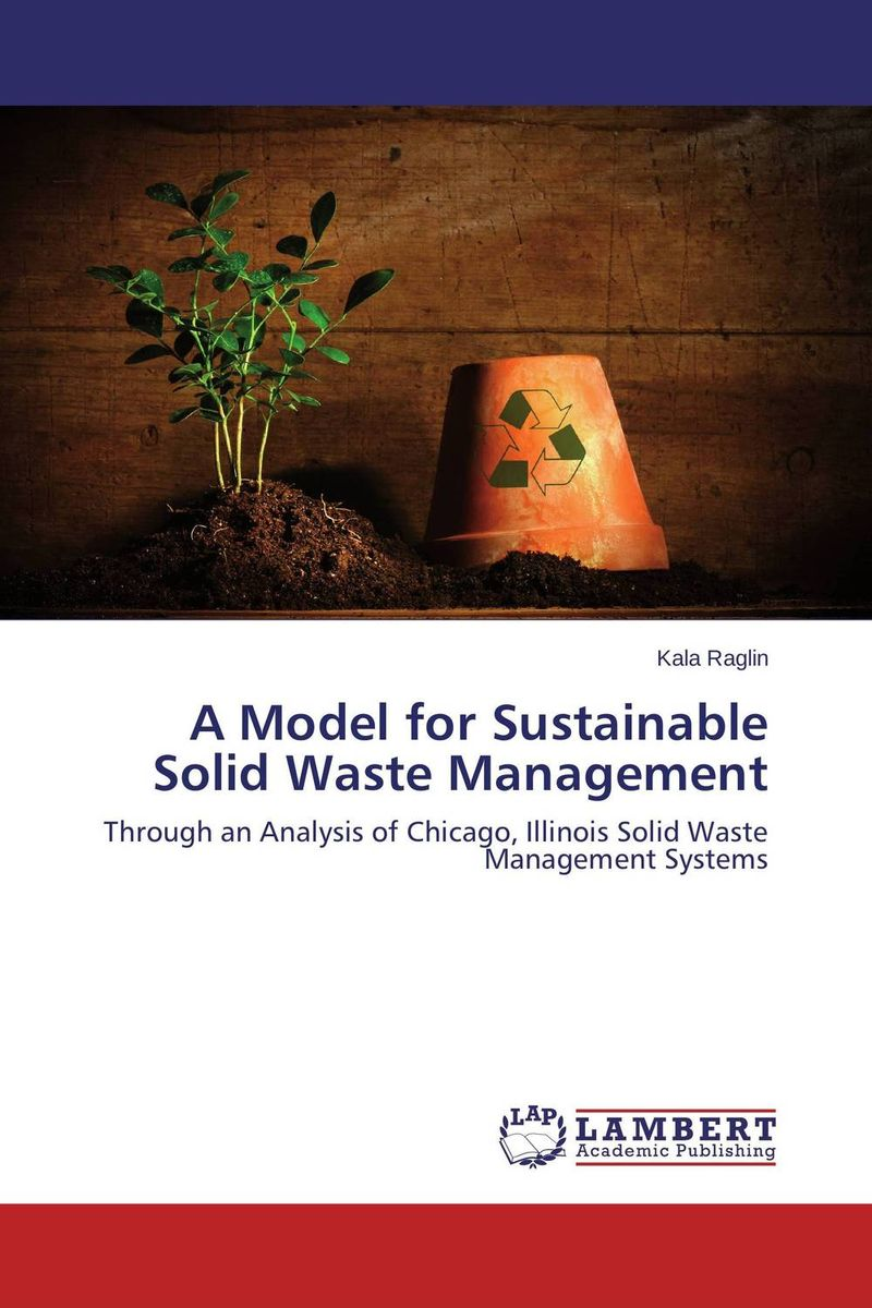 A Model for Sustainable Solid Waste Management