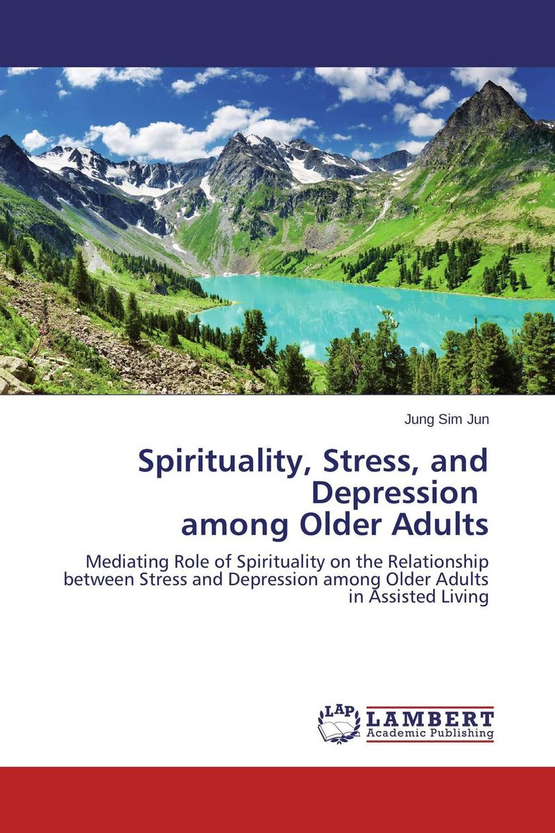 Spirituality, Stress, and Depression   among Older Adults dr ripudaman singh mrs arihant kaur bhalla and er indpreet kaur stress among bank employees