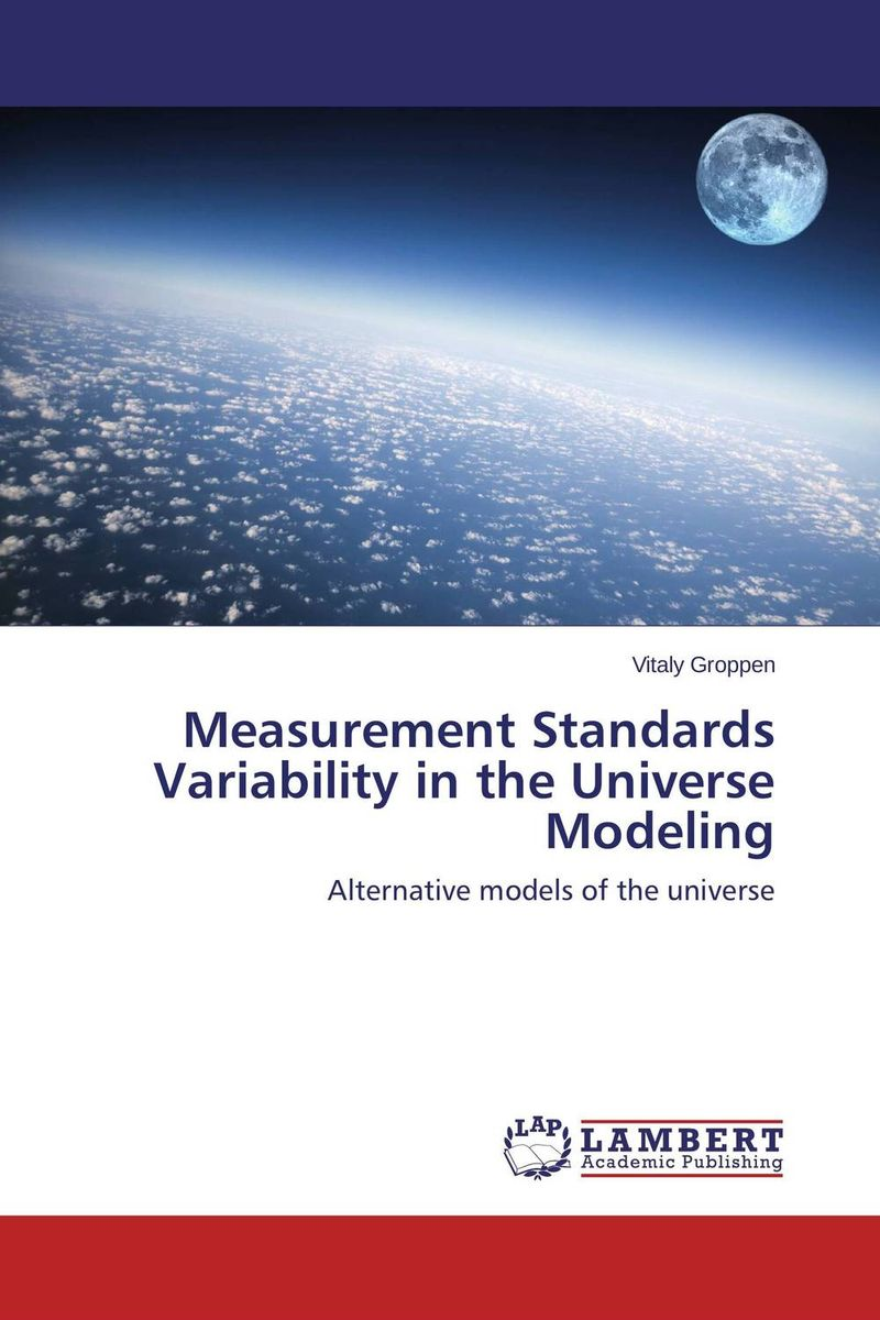 Measurement Standards Variability in the Universe Modeling masters of the universe