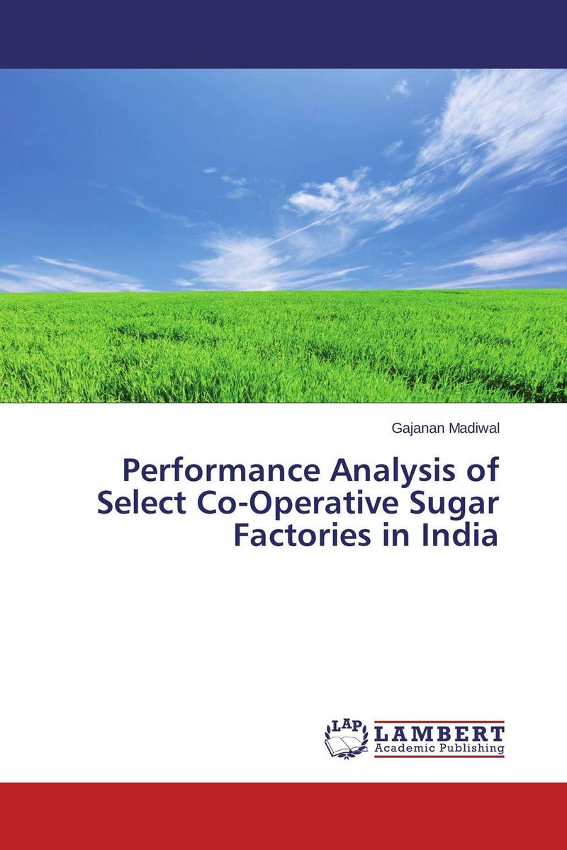 Performance Analysis of Select Co-Operative Sugar Factories in India economic methodology