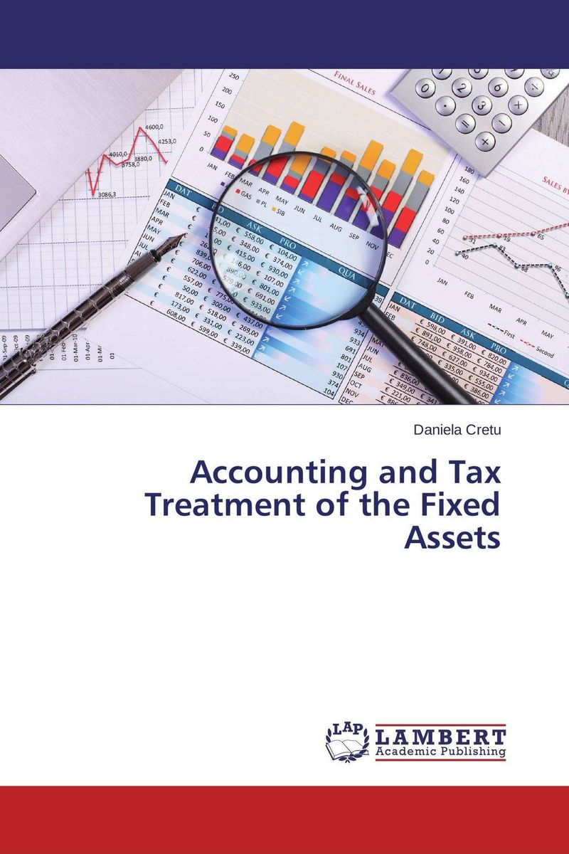 Accounting and Tax Treatment of the Fixed Assets the role of evaluation as a mechanism for advancing principal practice