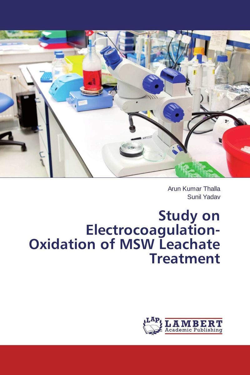 Study on Electrocoagulation-Oxidation of MSW Leachate Treatment nicholas p cheremisinoff groundwater remediation and treatment technologies