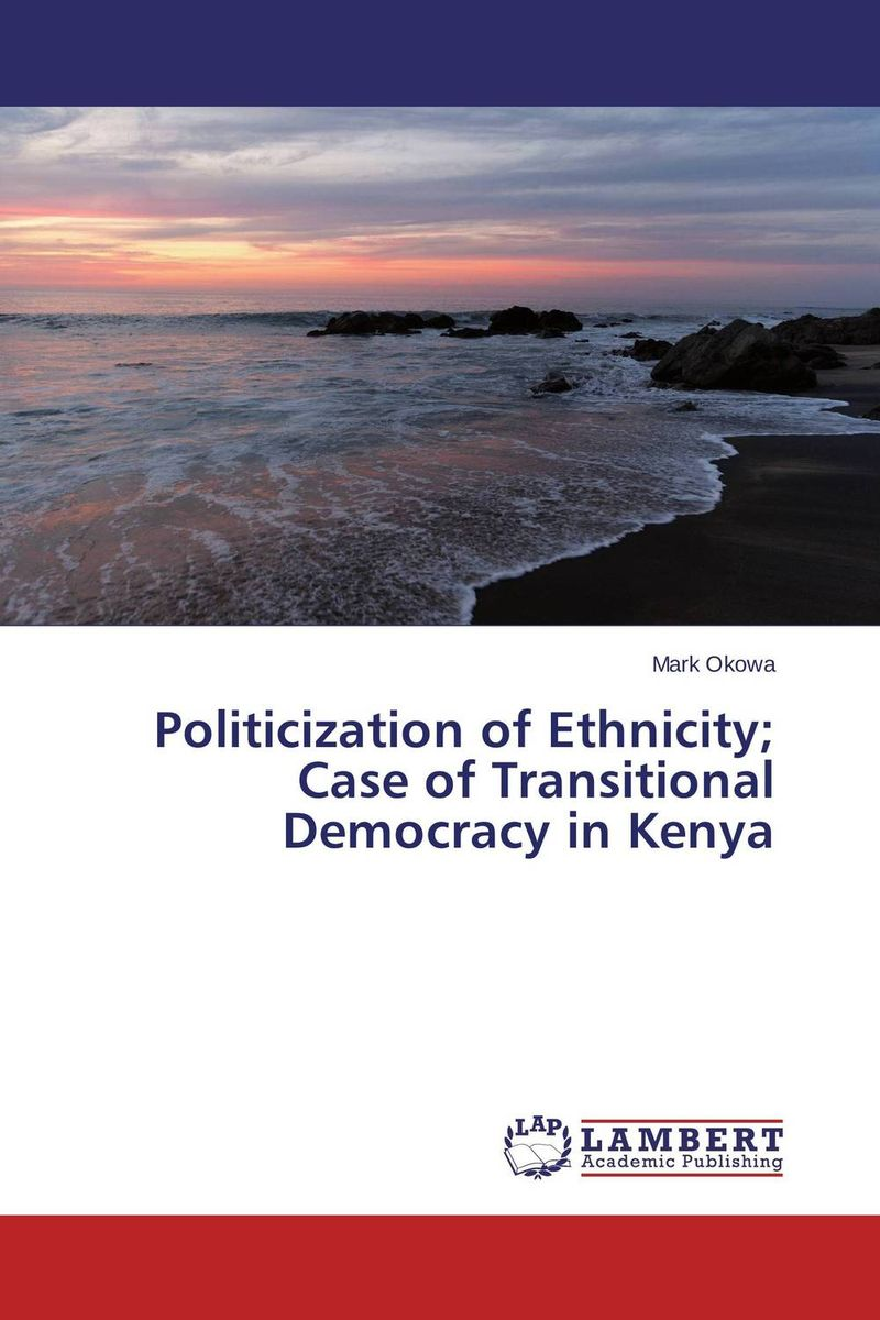 Politicization of Ethnicity; Case of Transitional Democracy in Kenya the integration of ethnic kazakh oralmans into kazakh society