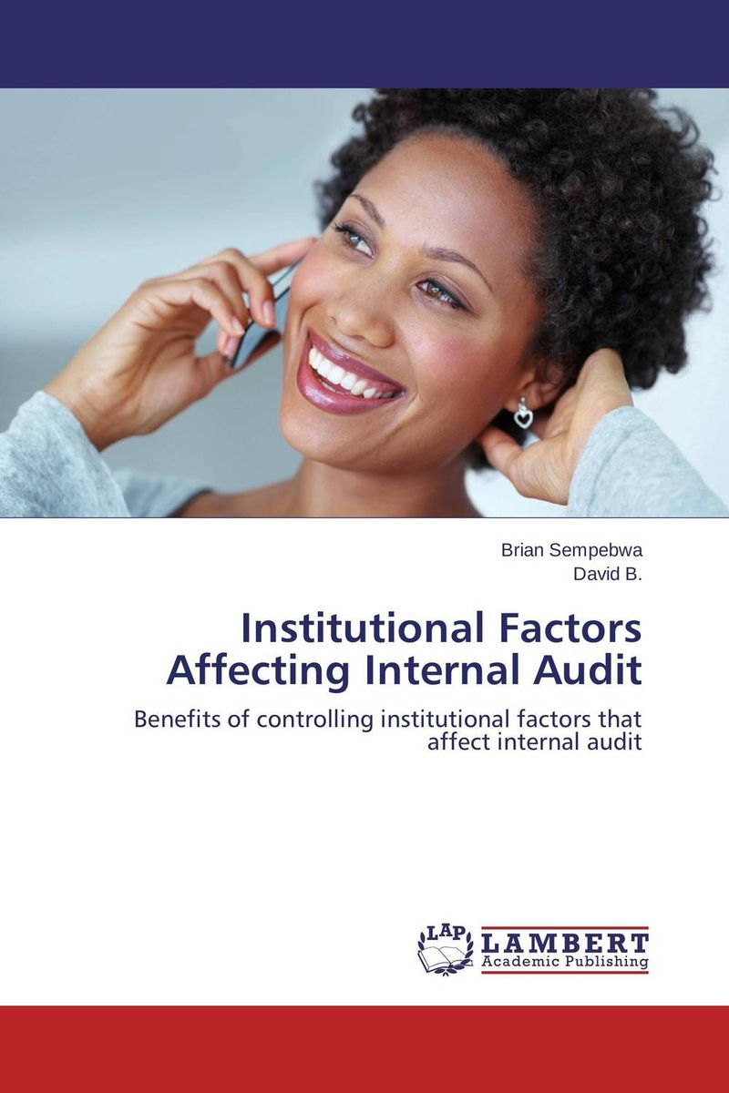 Institutional Factors Affecting Internal Audit james paterson c lean auditing driving added value and efficiency in internal audit