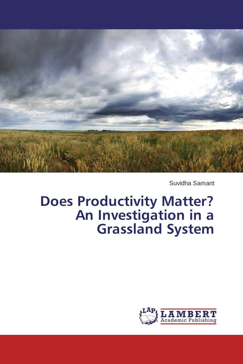 Does Productivity Matter? An Investigation in a Grassland System love of the grassland 600g