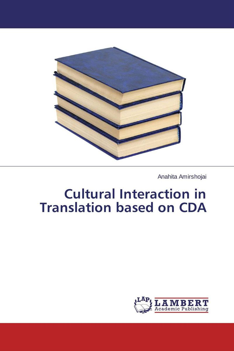 Cultural Interaction in Translation based on CDA cultural and linguistic hybridity in postcolonial text