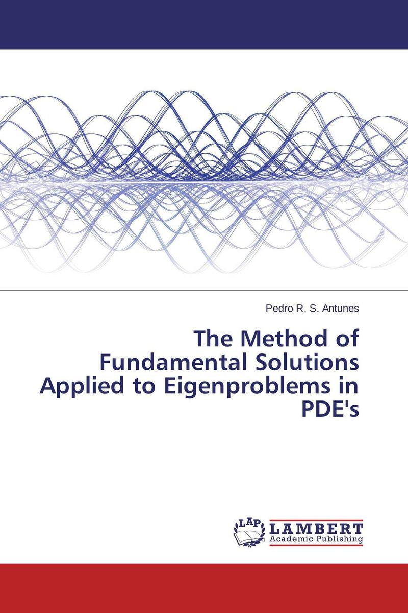 The Method of Fundamental Solutions Applied to Eigenproblems in PDE's все цены