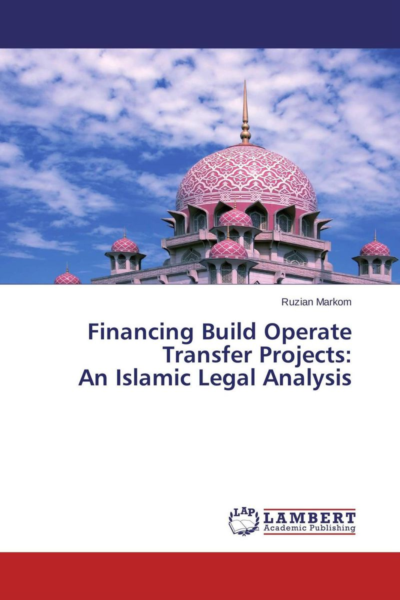 Financing Build Operate Transfer Projects: An Islamic Legal Analysis shariah governance structure of ibf in malaysia indonesia and kuwait
