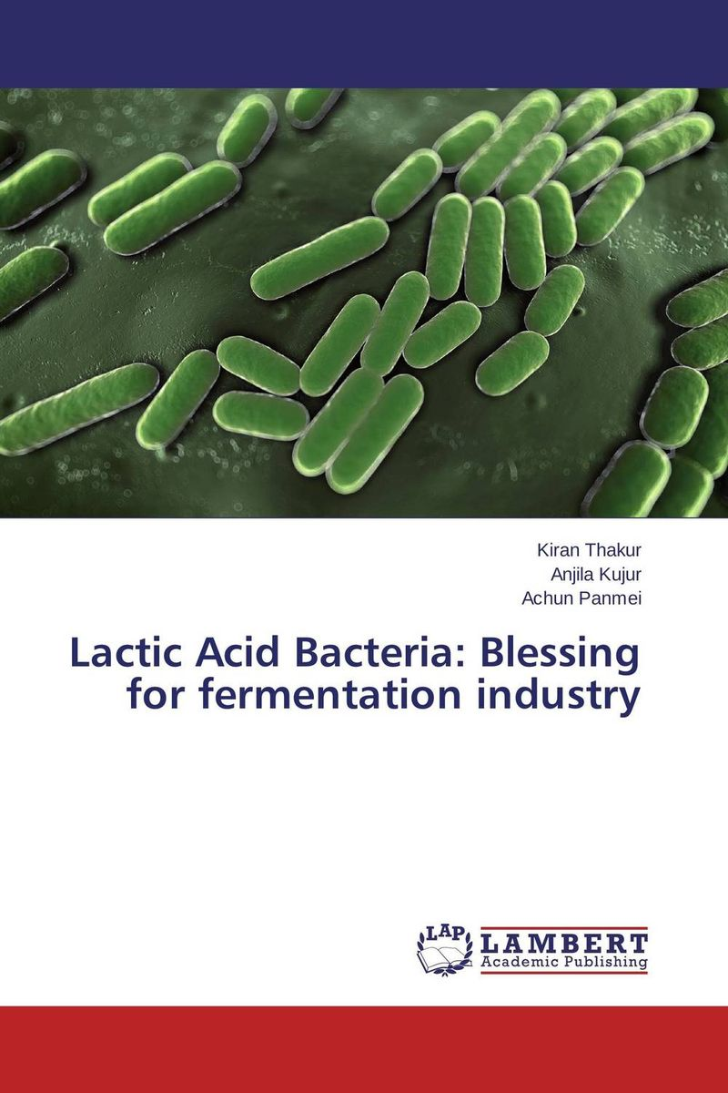 Lactic Acid Bacteria: Blessing for fermentation industry fermentation technology