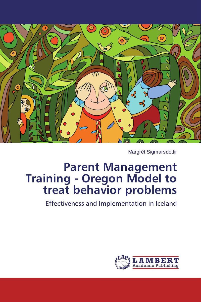 Parent Management Training - Oregon Model to treat behavior problems