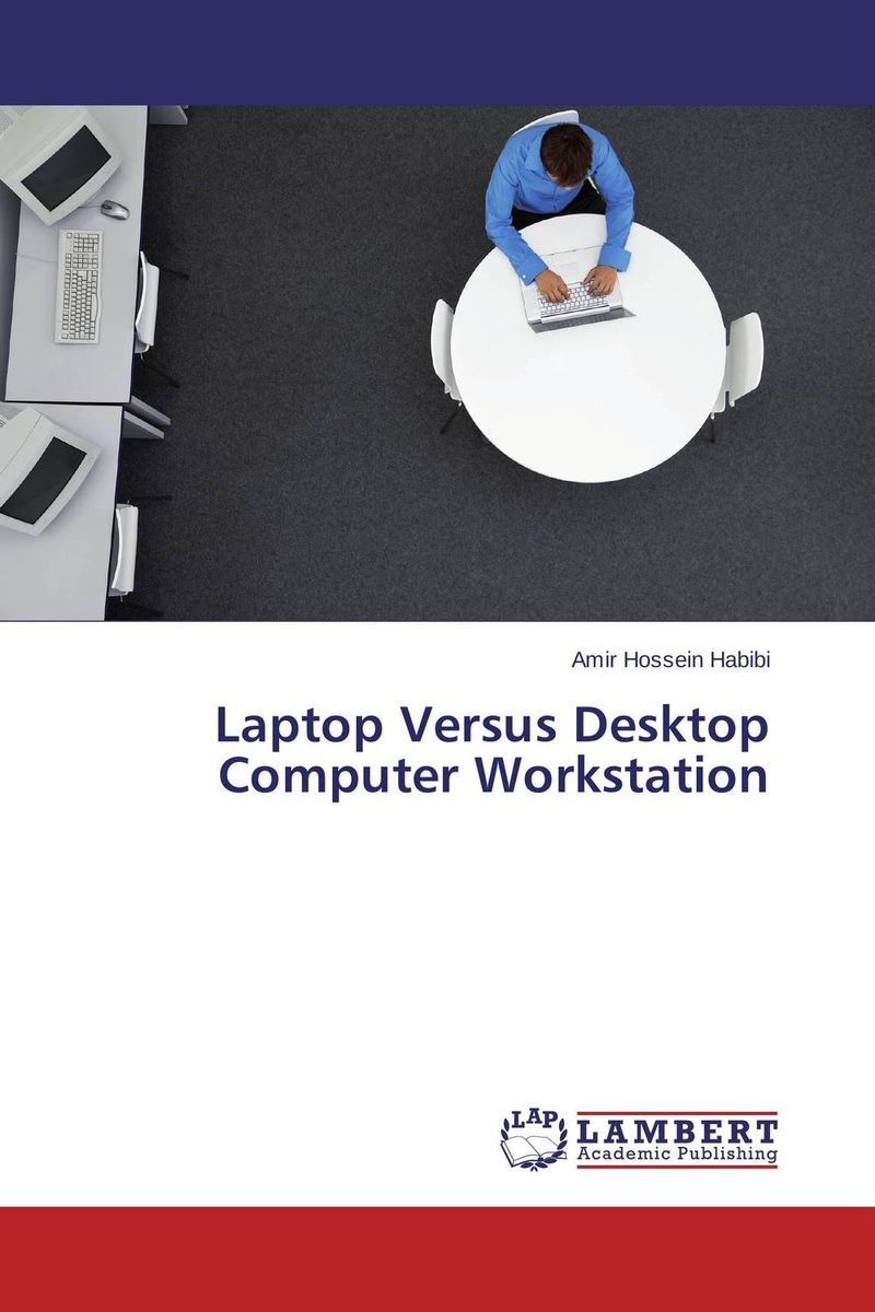 Laptop Versus Desktop Computer Workstation