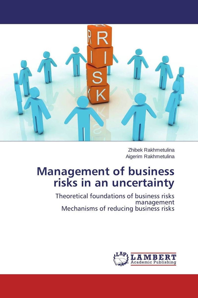 Management of business risks in an uncertainty sim segal corporate value of enterprise risk management the next step in business management