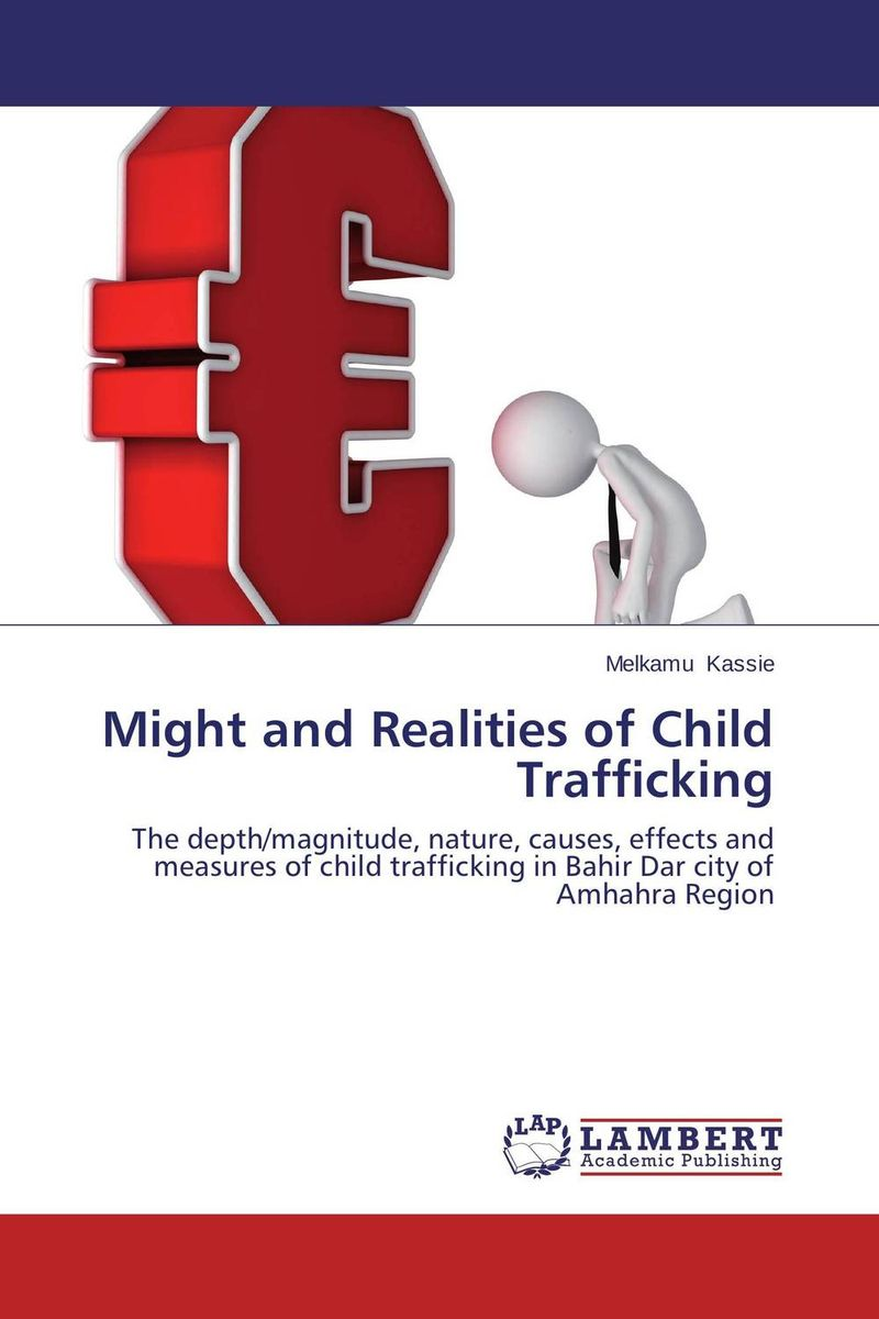 Might and Realities of Child Trafficking