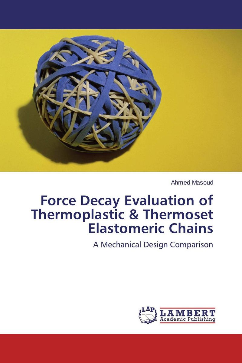 Force Decay Evaluation of Thermoplastic & Thermoset Elastomeric Chains p force power с доставкой сыктывкар