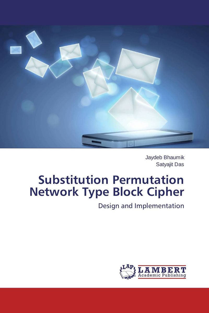 Substitution Permutation Network Type Block Cipher jaydeb bhaumik and satyajit das substitution permutation network type block cipher