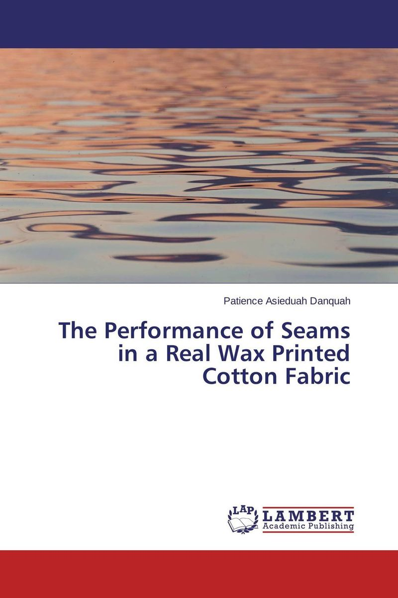 The Performance of Seams in a Real Wax Printed Cotton Fabric kenneth rosen d investing in income properties the big six formula for achieving wealth in real estate