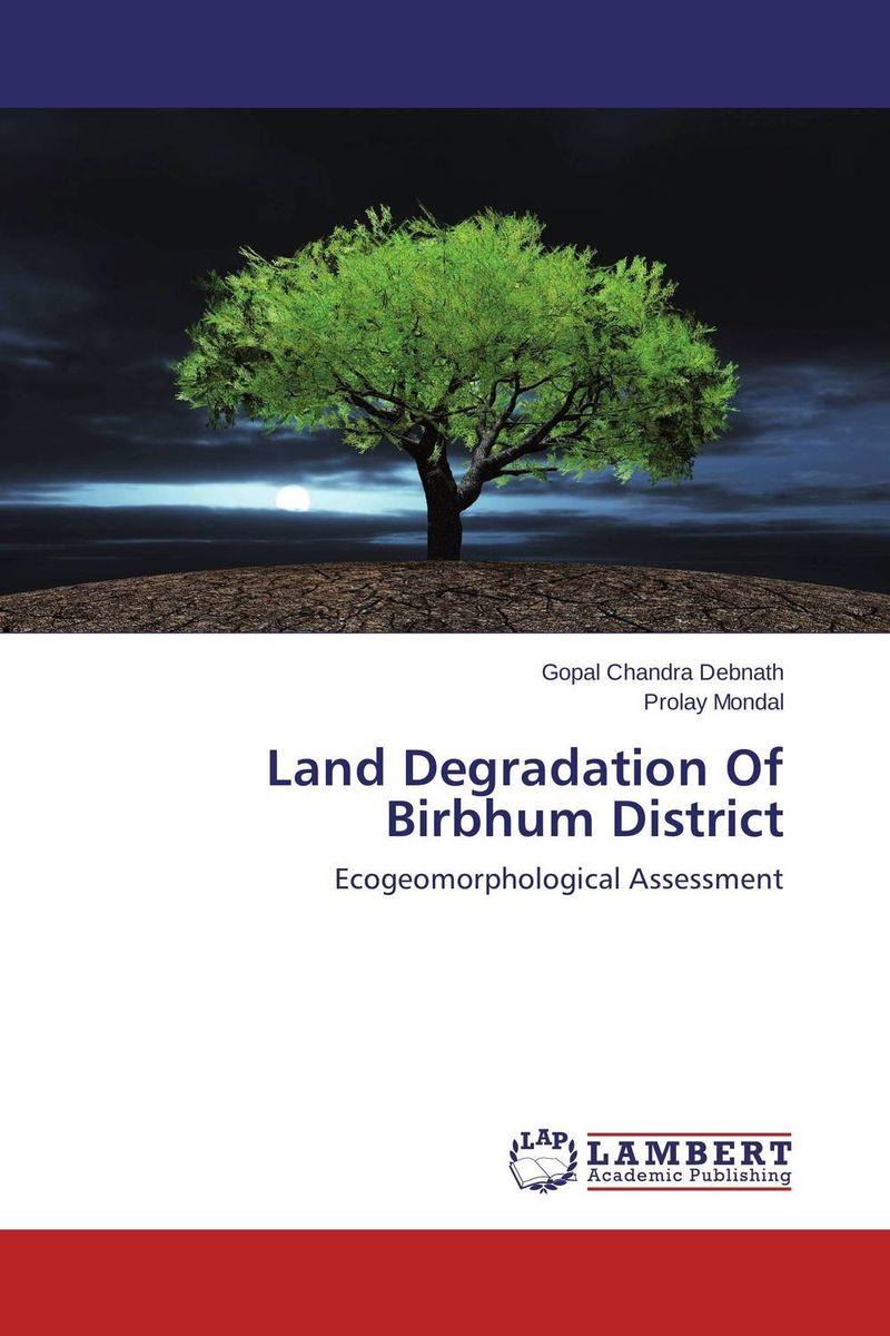 Land Degradation Of Birbhum District land degradation assessment using geospatial technique