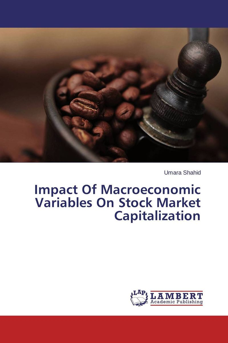 Impact Of Macroeconomic Variables On Stock Market Capitalization impact of stock market performance indices on economic growth