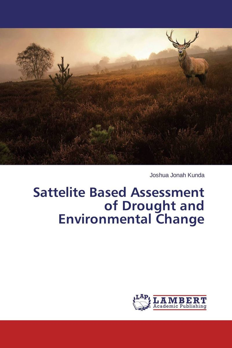Sattelite Based Assessment of Drought and Environmental Change roberto fernandez assessment of land use suitability based on erosion susceptibility