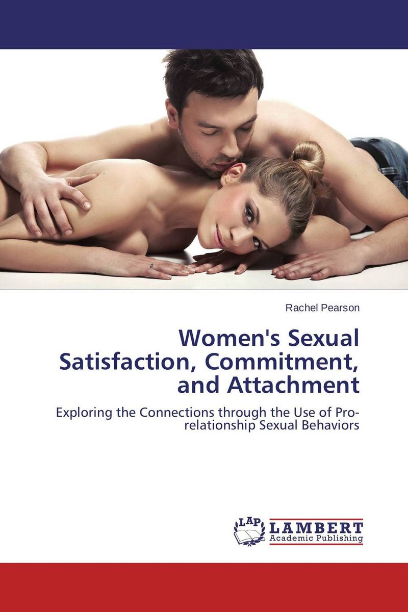 Women's Sexual Satisfaction, Commitment, and Attachment