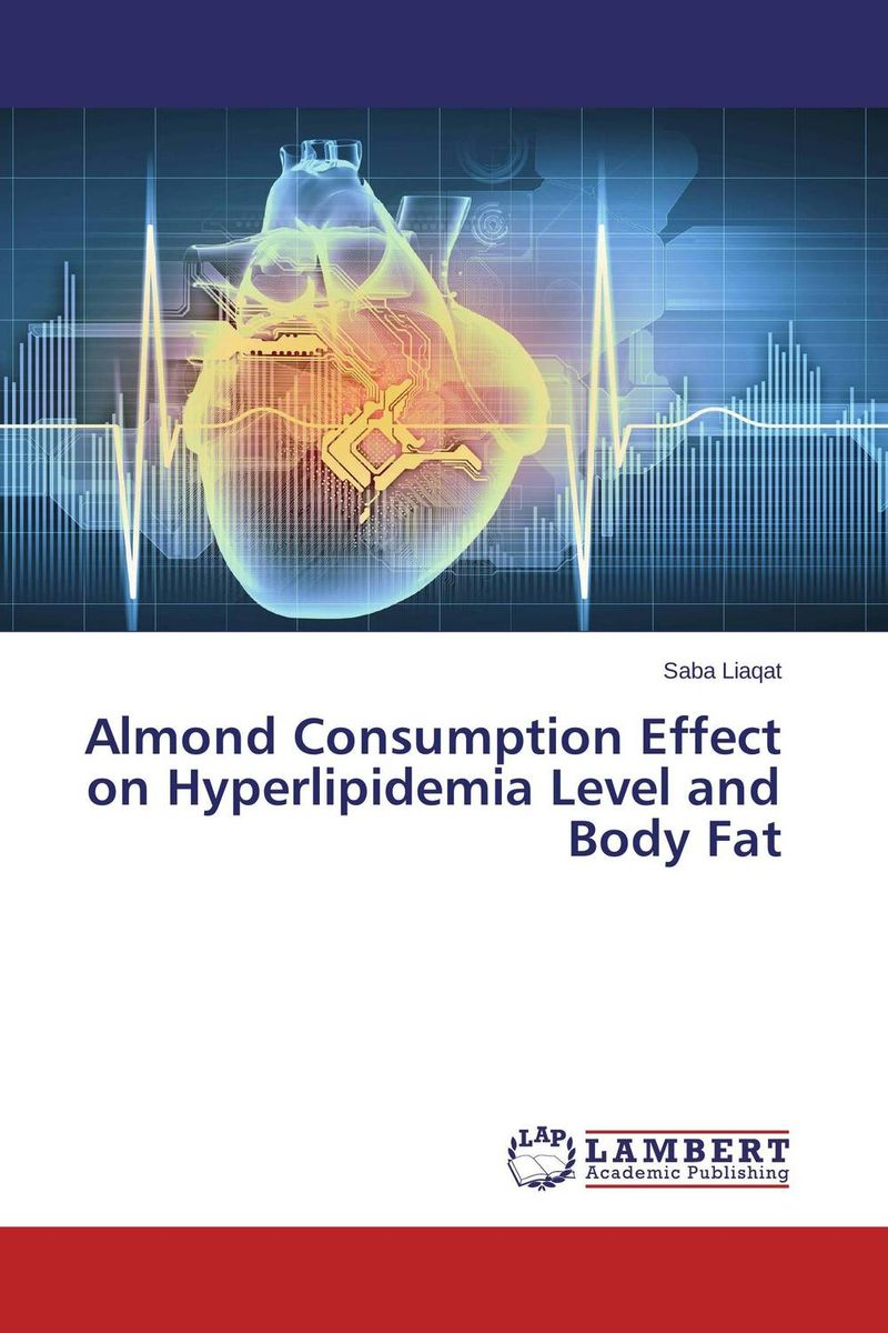 Almond Consumption Effect on Hyperlipidemia Level and Body Fat effects of moderate intensity exercise on lipoprotein lipid profile