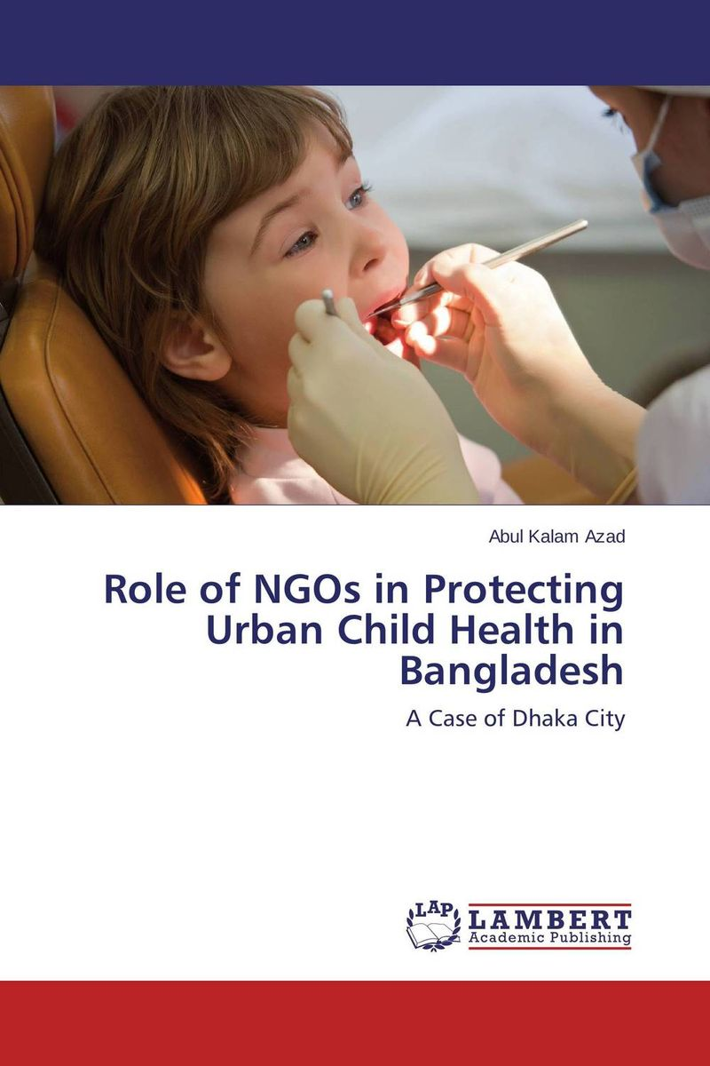 Role of NGOs in Protecting Urban Child Health in Bangladesh petar piljek zdenka keran and ante ninic micromachining