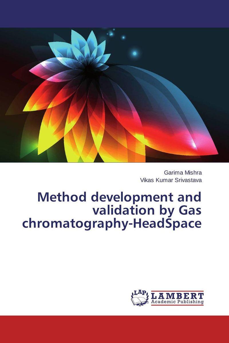 Method development and validation by Gas chromatography-HeadSpace raja abhilash punagoti and venkateshwar rao jupally introduction to analytical method development and validation