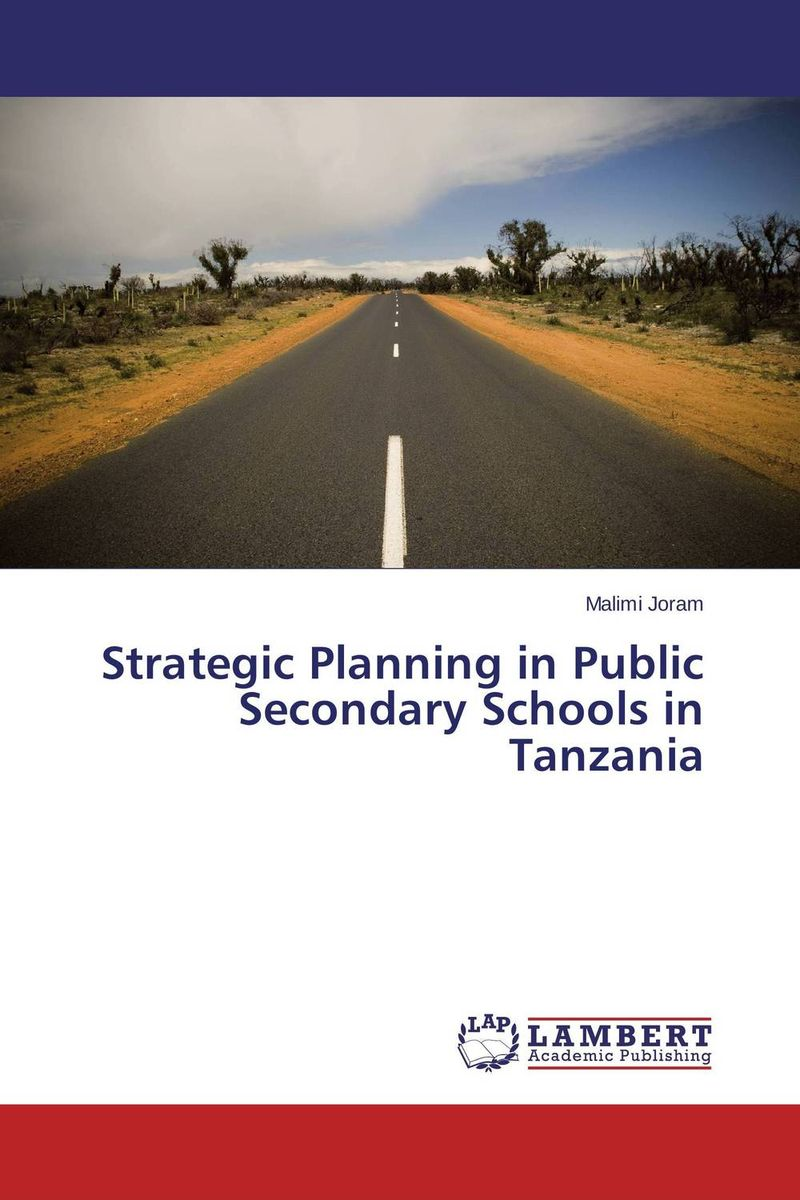Strategic Planning in Public Secondary Schools in Tanzania administrative challenges facing public secondary schools