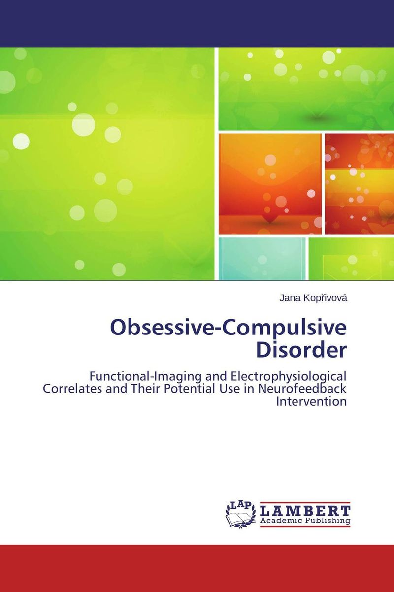 Obsessive-Compulsive Disorder ben buchanan brain structure and circuitry in body dysmorphic disorder