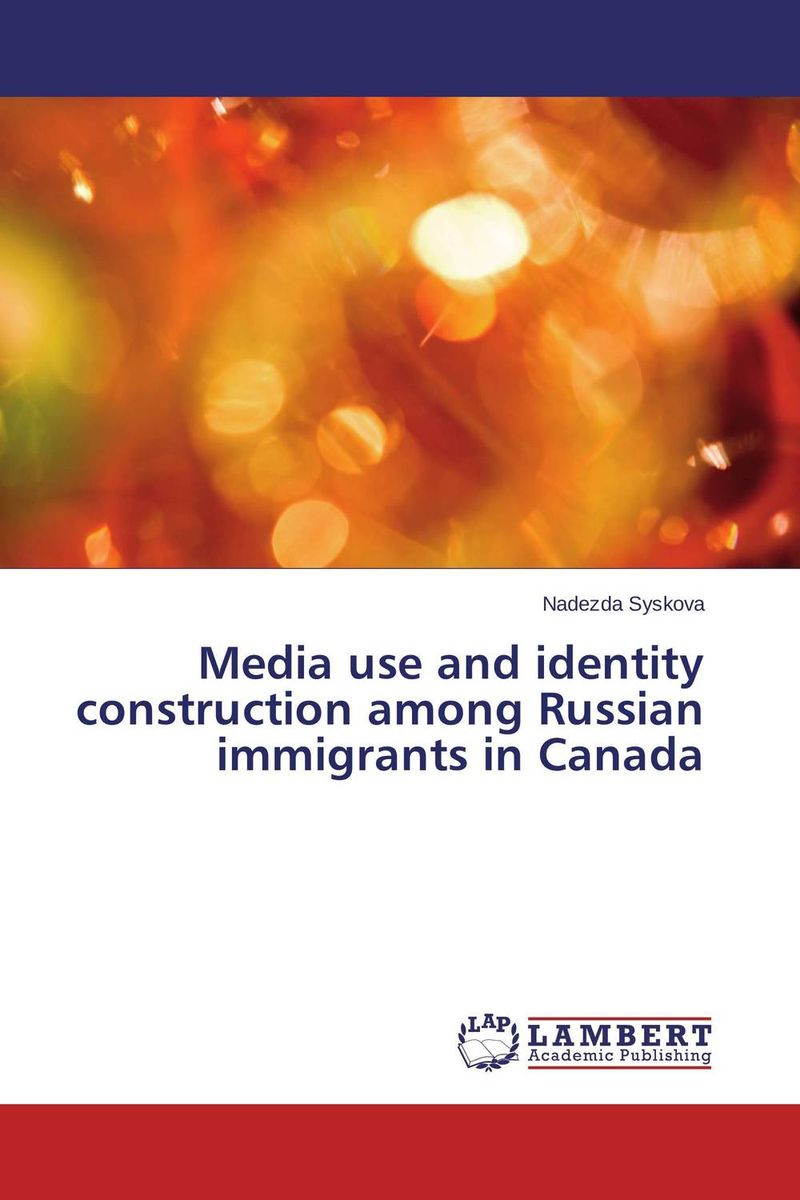 Media use and identity construction among Russian immigrants in Canada russian phrase book
