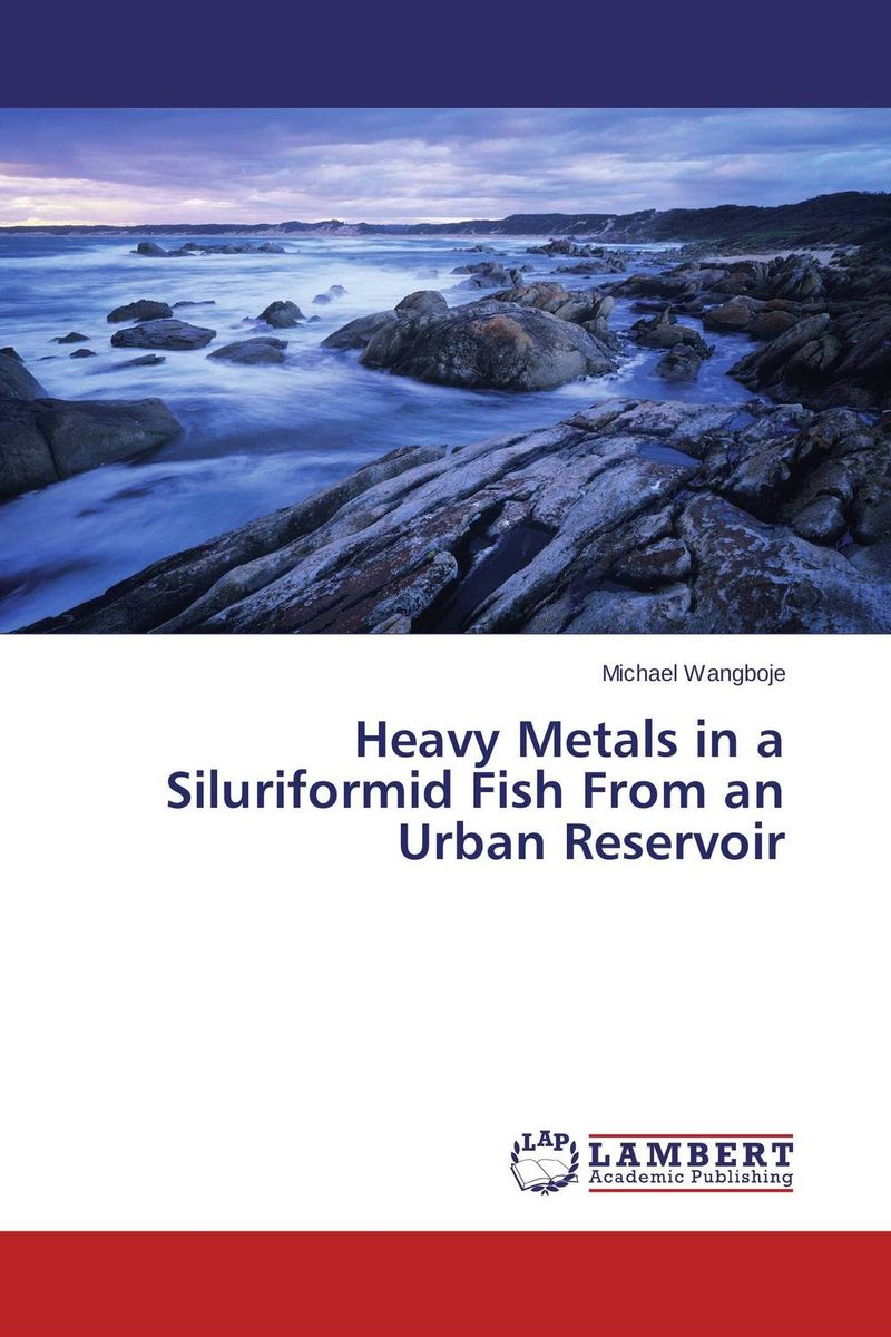 Heavy Metals in a Siluriformid Fish From an Urban Reservoir marwan a ibrahim effect of heavy metals on haematological and testicular functions