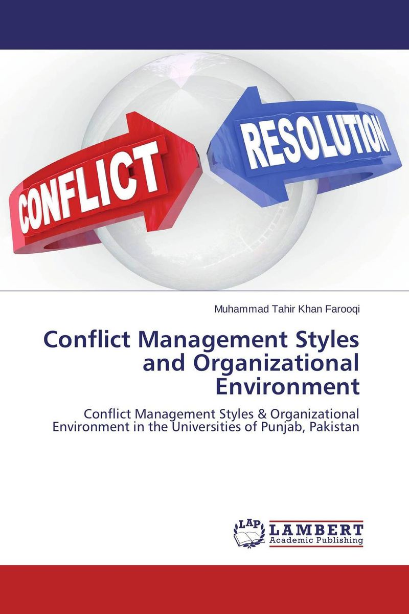 Conflict Management Styles and Organizational Environment pakistan on the brink the future of pakistan afghanistan and the west