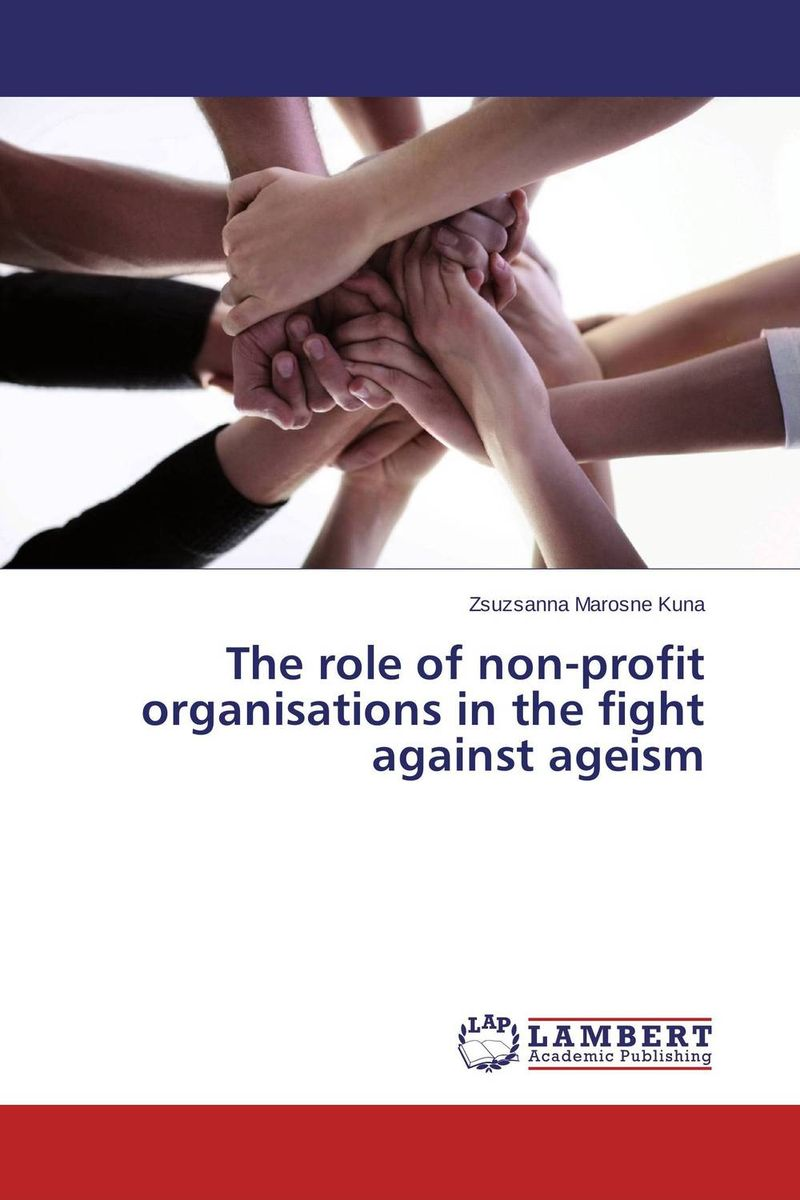 The role of non-profit organisations in the fight against ageism the role of ivorian human rights non governmental organisations