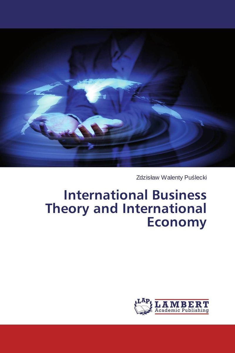International Business Theory and International Economy international business theory and international economy