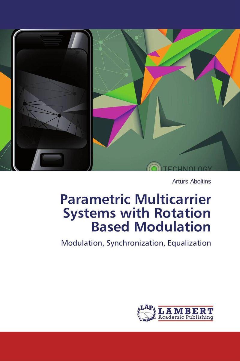 Parametric Multicarrier Systems with Rotation Based Modulation prasanta kumar hota and anil kumar singh synthetic photoresponsive systems